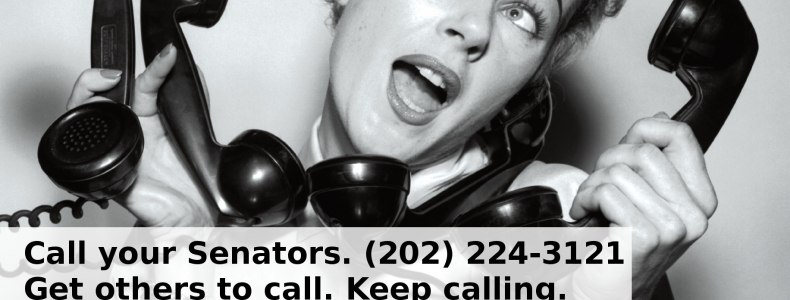 "CALL YOUR SENATORS AGAIN: ""DARK ACT"" MOVING QUICKLY!"